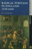 Radical Puritans in England, 1550-1660 (Seminar Studies in History) by R.J. Acheson