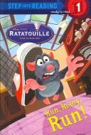 Run, Remy, Run! (Step into Reading) (Ratatouille Movie Tie in) by RH Disney