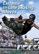 Extreme In-Line Skating Moves (Behind the Moves) by Danny Parr