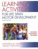 Learning Activities for Life Span Motor Development by Kathleen Haywood
