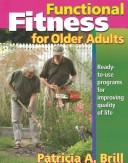 Functional Fitness for Older Adults by Patricia A., Ph.D. Brill