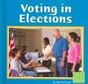 Voting in Elections (Our Government) by Terri Degezelle
