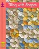 Tiling With Shapes (Yellow Umbrella Books: Math) by Danielle Caroll
