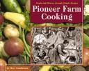 Nineteenth-Century Lumber Camp Cooking (Exploring History Through Simple Recipes) by Maureen M. Fischer