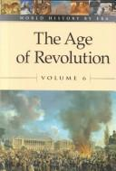 World History by Era - Vol. 6 The Age of Revolution by Stuart A. Kallen