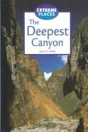 Extreme Places - The Deepest Canyon (Extreme Places) by Stuart A. Kallen