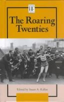 History Firsthand - The Roaring Twenties by Stuart A. Kallen