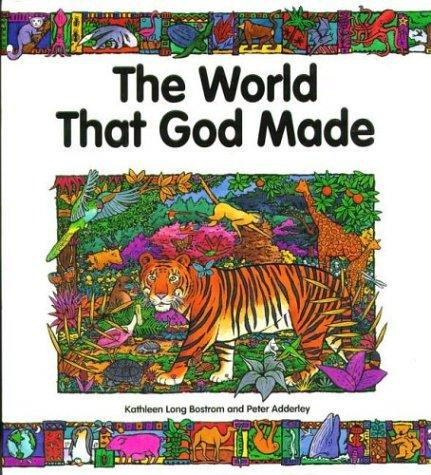 The world that God made by Kathleen Long Bostrom