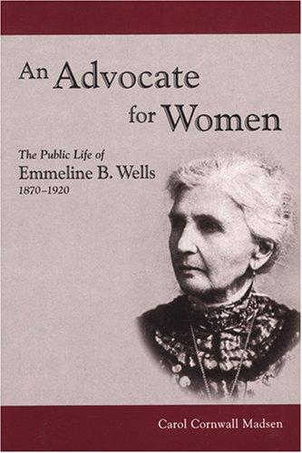An advocate for women by Carol Cornwall Madsen