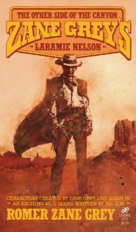 Zane Grey's Laramie Nelson by Romer Grey