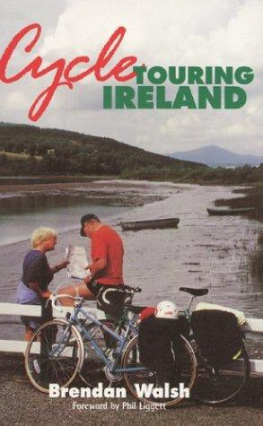 Cycle Touring Ireland by B. J. Walsh