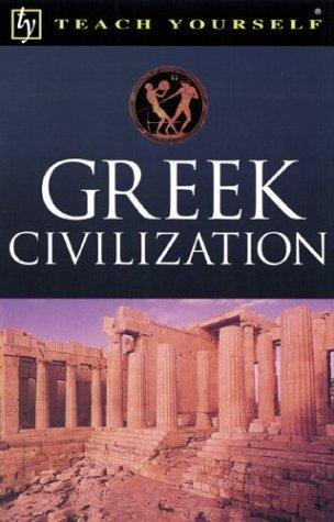 Teach Yourself Greek Civilization by John Purkis