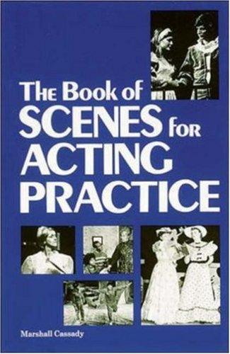 The book of scenes for acting practice by Marsh Cassady