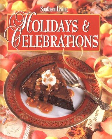 Southern Living Holidays & Celebrations (Holiday Fun) by Southern Living