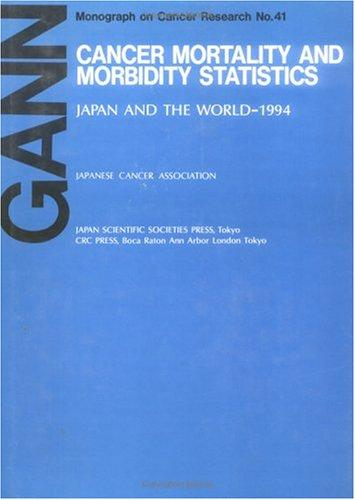 Cancer Mortality and Morbidity StatisticsJapan and the World - 1993 (Gann Monograph on Cancer Research) by Kunio Aoki