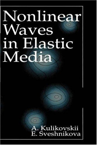 Nonlinear waves in elastic media by A. G. Kulikovskiǐ