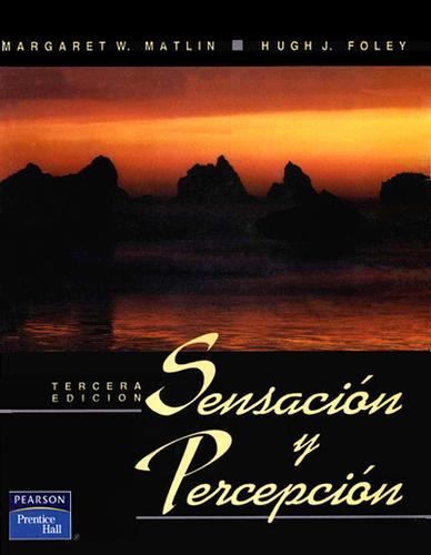 Sensacion y Percepcion by Margaret W Matlin
