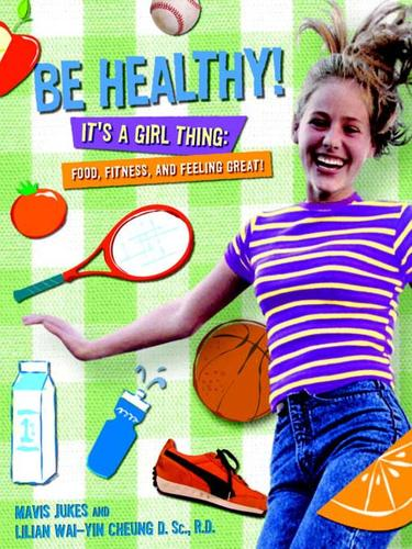 Be Healthy! It's a Girl Thing by Mavis Jukes