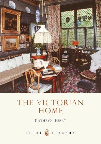 The Victorian Home (Shire Library) by Kathryn Ferry