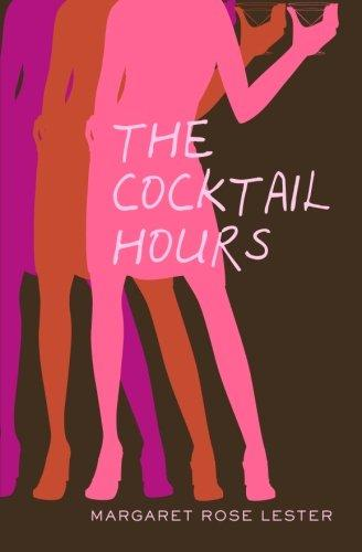 The Cocktail Hours by Margaret Rose Lester