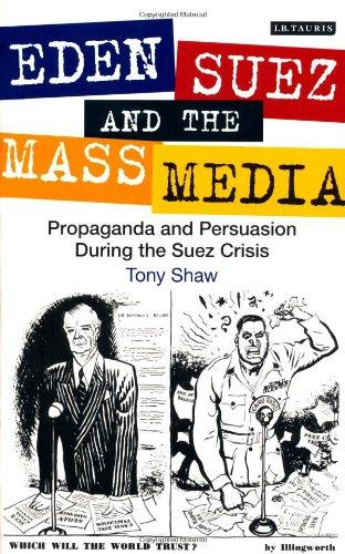Eden, Suez and the Mass Media by Tony Shaw