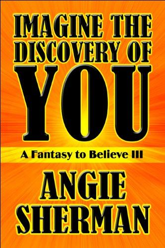 Imagine the Discovery of You by Angie Sherman