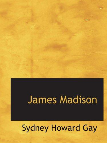 James Madison by Sydney Howard Gay