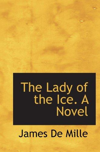 The Lady of the Ice. A Novel by James De Mille