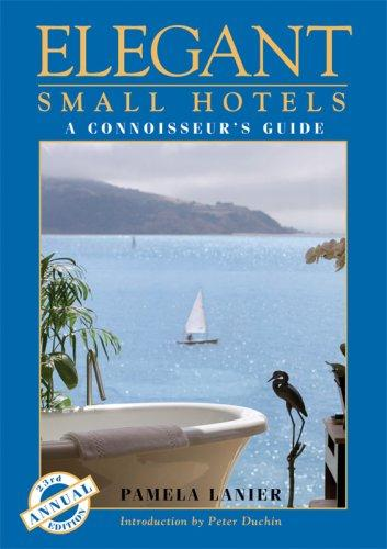 Elegant Small Hotels  24TH ED by Pamela Lanier