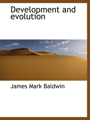 Development and evolution by James Mark Baldwin