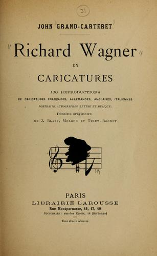 Richard Wagner en caricatures by Grand-Carteret, John