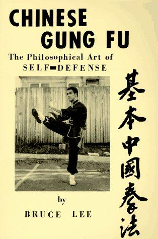 Chinese gung fu the philosophical art of self defense by Bruce Lee