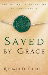 Saved by grace by Richard D. Phillips