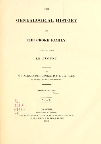 The genealogical history of the Croke family by Sir Alexander Croke