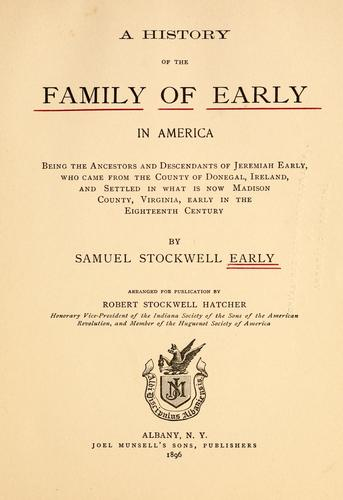 A history of the family of early in America by Samuel Stockwell Early