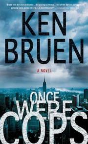 Once were cops. / Ken Bruen.