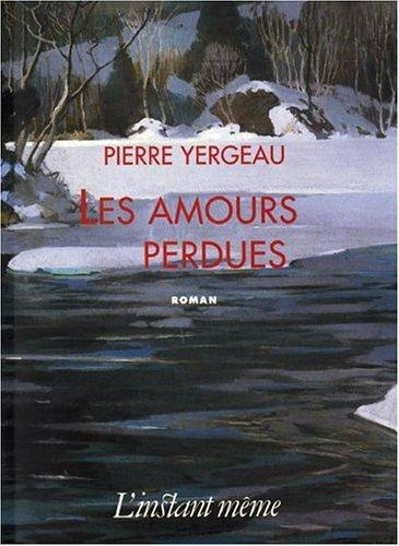 Les amours perdues by Pierre Yergeau