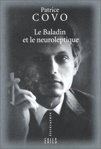 Le baladin et le neuroleptique by Patrice Covo